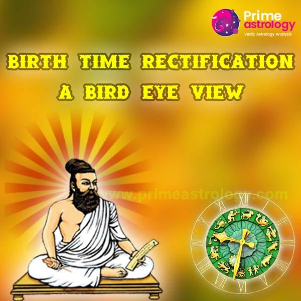 https://primeastrology.com/wp-content/uploads/2020/08/Birth-Time-Rectification-a-Bird-eye-view.jpg